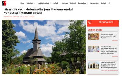Radio Renasterea – Bisericile vechi de lemn din Țara Maramureșului vor putea fi vizitate virtual
